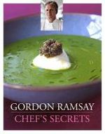Gordon Ramsay Chef's Secrets by Gordon Ramsay