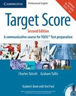 Target Score Student's Book with Audio CDs (2), Test Booklet with Audio CD and Answer Key by Graham Tulllis