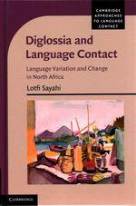 Diglossia and Language Contact by Lotfi Sayahi